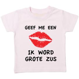 Kinder T-shirt: Geef me een kus ik word grote zus