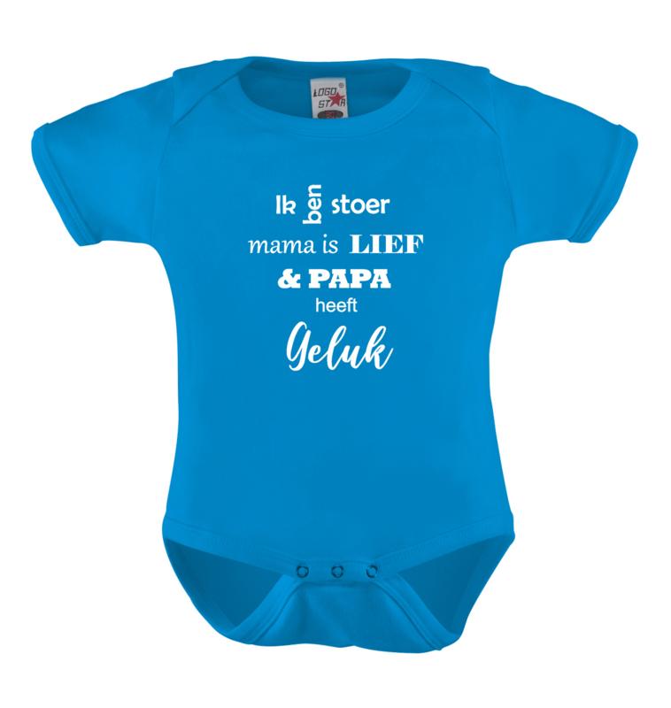 Baby romper: Ik ben stoer mama is lief en papa heeft geluk