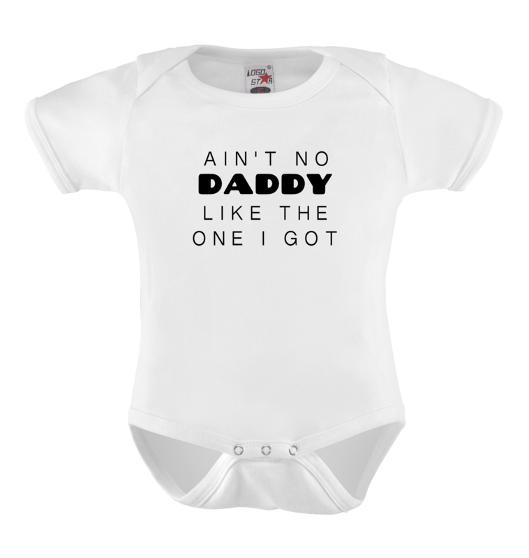 Baby romper: Ain't no daddy like the one i got