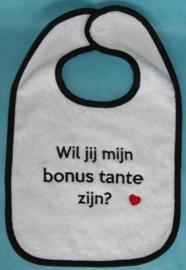 Slab met tekst: Wil jij mijn bonus tante zijn?