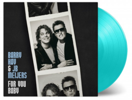 Hay, Barry & JB Meijers - For You Baby (Limited Turquoise Vinyl) 180 gr.