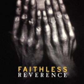 Faithless - Reverence (Special Edition Featuring Exclusive Remixes)