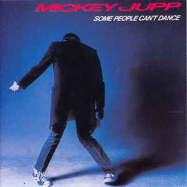 Jupp, Mickey ‎– Some People Can't Dance