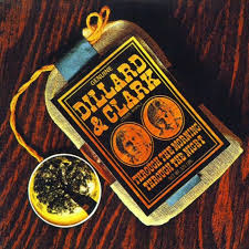 Dillard & Clark – Through The Morning Through The Night