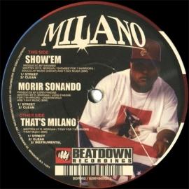 Milano – Show 'Em / Morir Sonando / That's Milano