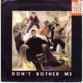 Allez Allez - Don't Bother Me