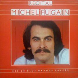 Fugain, Michel  – Recital Michel Fugain - Ses 20 Plus Grands Succès