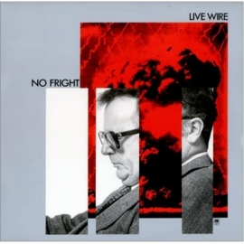 Live Wire - No Fright