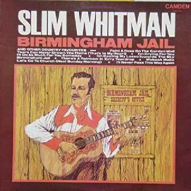 Slim Whitman – Birmingham Jail And Other Country Favourites