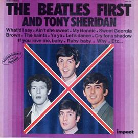 Beatles, the  And Tony Sheridan – The Beatles First And Tony Sheridan