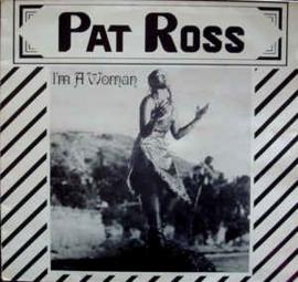 Ross, Pat – I'm A Woman
