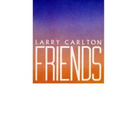 Carlton, Larry  – Friends