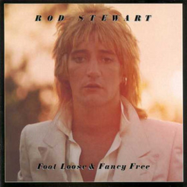 Stewart, Rod - Foot Loose 'N' Fancy Free *