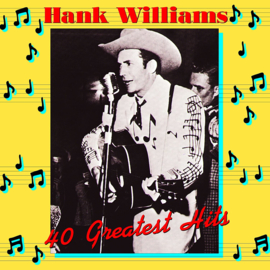 Williams, Hank - 40 Greatest Hits (2-CD)