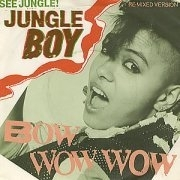 Bow Wow Wow - See Jungle! (Jungle Boy)
