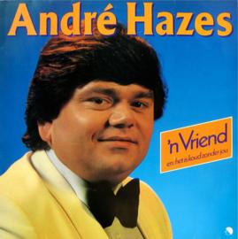 Hazes, Andre - 'N Vriend