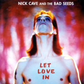 Cave, Nick And The Bad Seeds - Let Love In