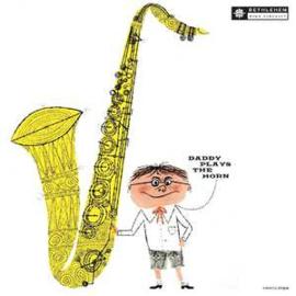 Gordon, Dexter - Daddy Plays the Horn (180 gr. vinyl)