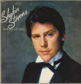 Shakin' Stevens - Give Me Your Heart Tonight