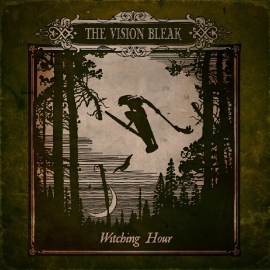 Vision Bleak, the  ‎– Witching Hour