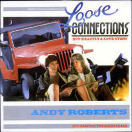Roberts, Andy  ‎– Loose Connections - Not Exactly A Love Story