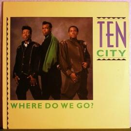 Ten City - Where Do We Go?