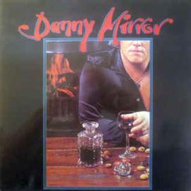 Mirror, Danny  – Danny Mirror