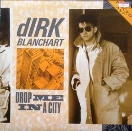 Blanchart, Dirk - Drop Me In A City
