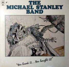 Michael Stanley Band - You Break It... You Bought It!