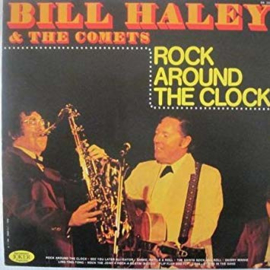 Haley, Bill & The Comets - Rock Around The Clock