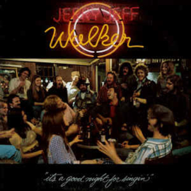 Walker, Jerry Jeff - It's A Good Night For Signin'