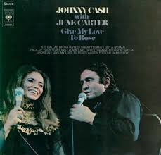 Cash, Johnny  With June Carter ‎– Give My Love To Rose