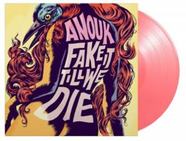 Anouk - Fake It Till We Die (180 gr.) Limited Pink Vinyl