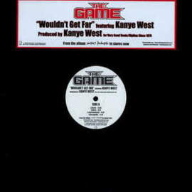 Game, the featuring Kanye West - Would't Get Far