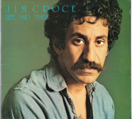 Croce , Jim – Life And Times