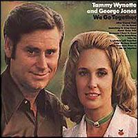 Wynette, Tammy  & George Jones – We Go Together