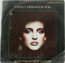 Phillips, Arlene ' Hot Gossip' ‎– I Don't Depend On You