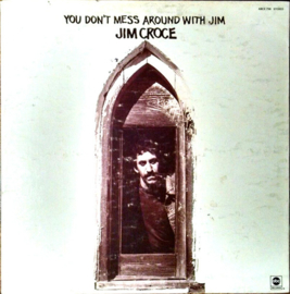Croce, Jim - You Don't Mess Around With Jim
