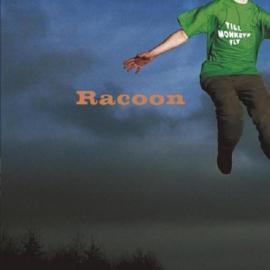 Racoon - Till Monkeys Fly (Including 4 Bonus Tracks)