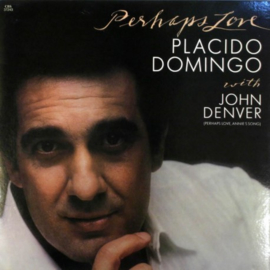 Placido Domingo With John Denver ‎– Perhaps Love *