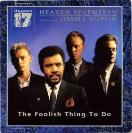 Heaven 17 feat. Jimmy Ruffin - The Foolish Thing To Do