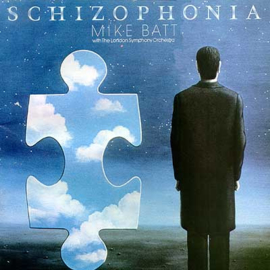 Batt, Mike with the London Symphony Orchestra - Schizophonia