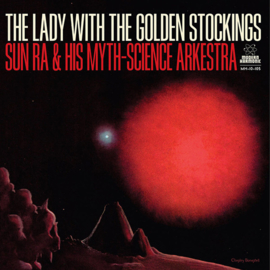 Sun Ra & His Myth-Science Arkestra - The Lady With The Golden Stockings (10-inch)