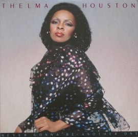 Houston, Thelma - Never Gonna Be Another One