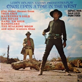 """Holmes, Leroy  And His Orchestra* – Play """"Once Upon A Time In The West"""