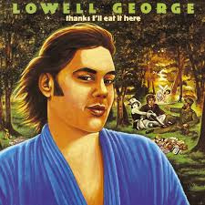 George, Lowell - Thanks I'll Eat It Here
