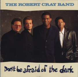 Robert Cray Band, the - Don't Be Afraid Of The Dark