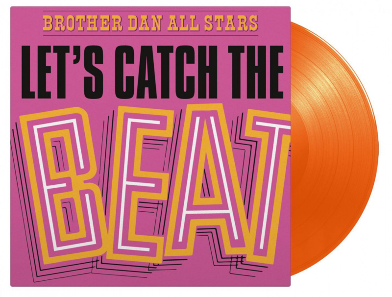 Brother Dan All Stars - Let's Catch The Beat (Limited Orange Vinyl) 180 gr.