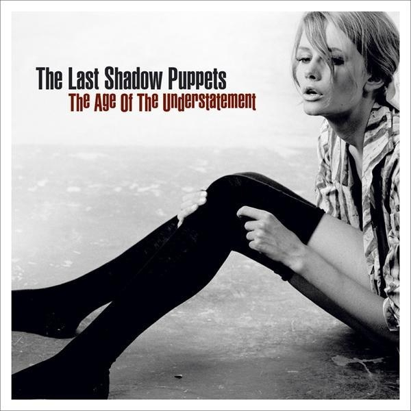 Last Shadow Puppets, the - The Age Of The Understatement (180 grams)