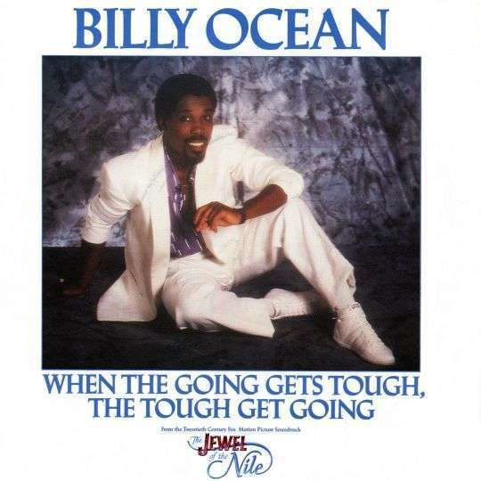 Ocean, Billy - When The Going Gets Tough, The Tough Gets Going